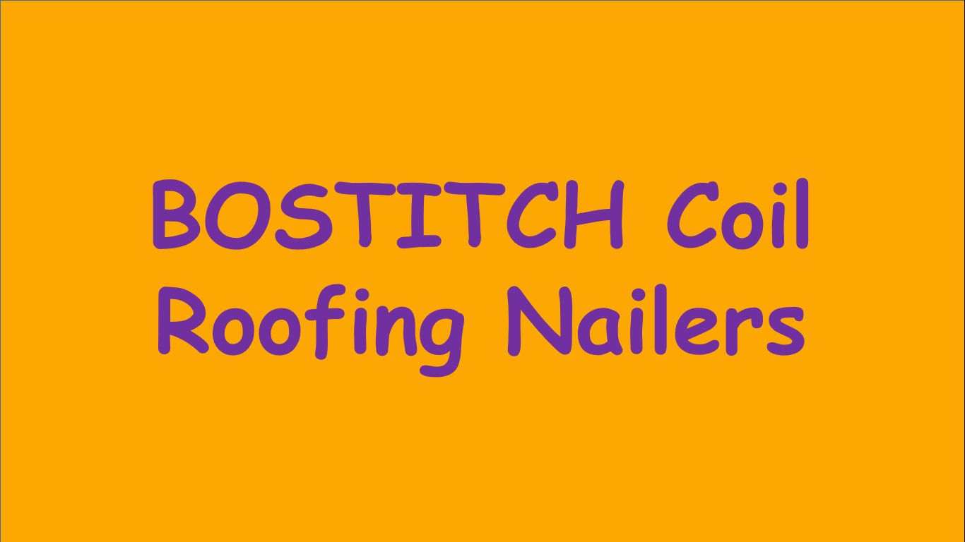 Best BOSTITCH Coil Roofing Nailers